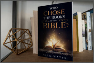 Who Chose the Books of the Bible (on shelf)